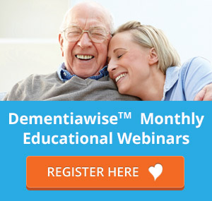 DementiaWise Monthly Educational Webinars. Register Today!